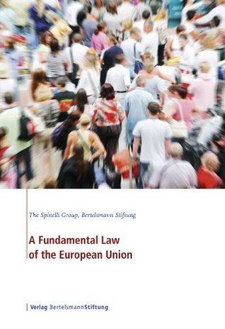 A Fundamental Law of the European Union The Spinelli Group