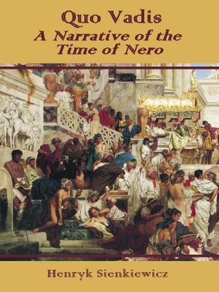 Quo Vadis : A Narrative of the Time of Nero  by  Henryk Sienkiewicz