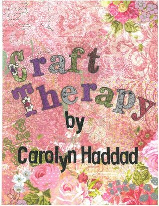 Craft Therapy Carolyn Haddad