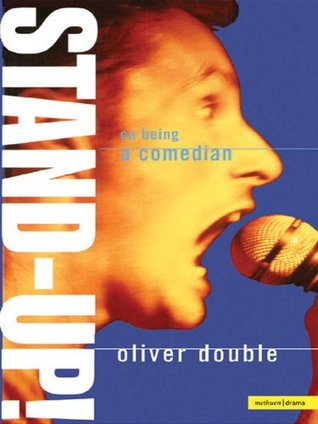 Stand Up: On Being a Comedian (Performance Books) Oliver Double