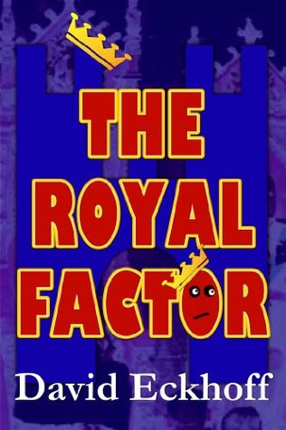 The Royal Factor  by  David Eckhoff