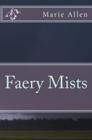 Faery Mists  by  Marie Allen
