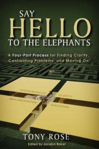 Say Hello to the Elephants  by  Tony A. Rose