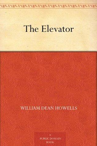 The Elevator William Dean Howells