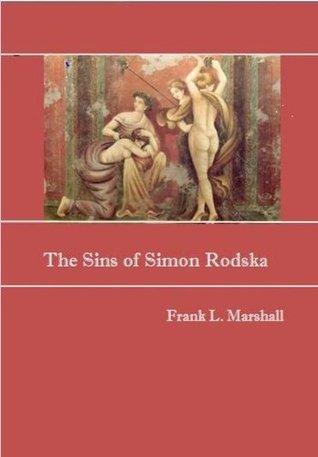 The Sins Of Simon Rodska Frank Marshall