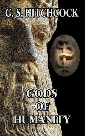 Gods of Humanity  by  G.S. Hitchcock