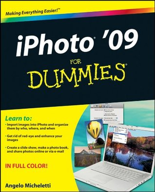 iPhoto 09 For Dummies (For Dummies  by  Angelo Micheletti