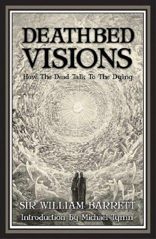 Deathbed Visions William  Barrett