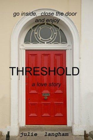 Threshold - A Love Story (A Colchester Law World Novel, #2) Julie  Langham