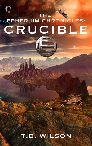 Crucible (The Epherium Chronicles, #2)