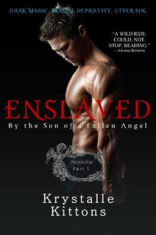 Enslaved: By the Son of a Fallen Angel  by  Krystalle Kittons