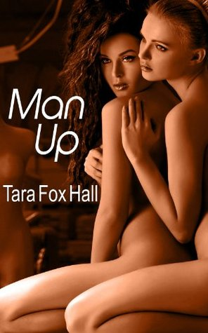 REVIEW – Man Up by Tara Fox Hall