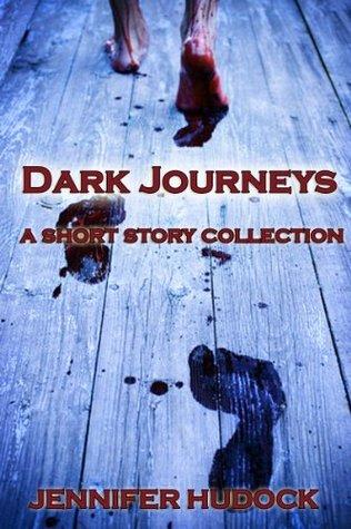 Dark Journeys: A Short Story Collection Jennifer Melzer