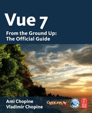 Vue 7: From The Ground Up  by  Ami Chopine