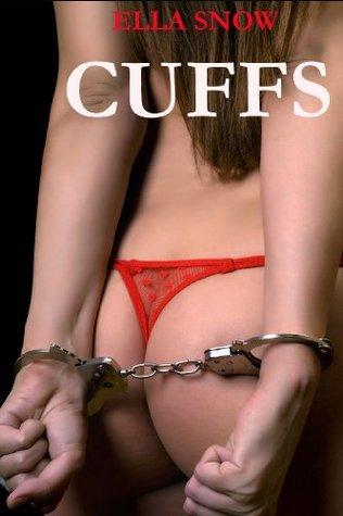 Cuffs  by  Ella Snow