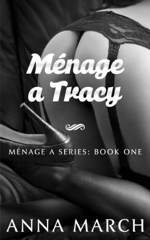 Book Review: Anna March's Ménage a Tracy