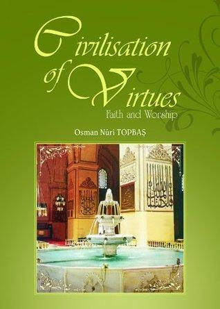 Civilisation Of Virtues - 1 Osman Nuri Topbas