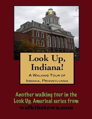 A Walking Tour of Indiana, Pennsylvania Doug Gelbert