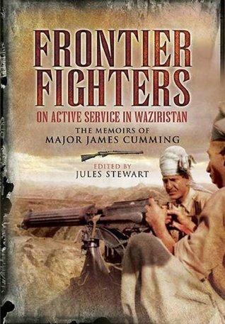 Frontier Fighters: On Active Serivce in Warziristan Walter Cummings