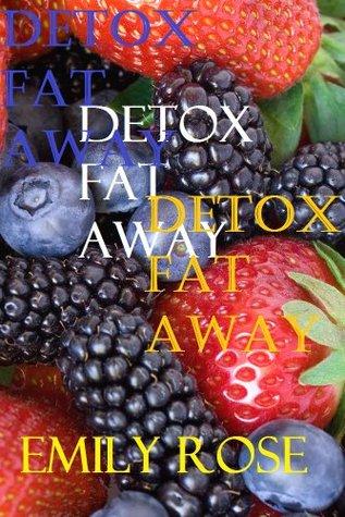 Detox Fat Away Emily Rose