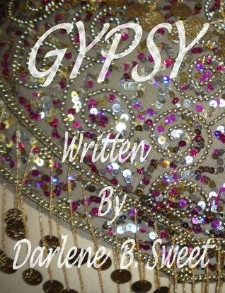 Gypsy  by  Darlene Sweet