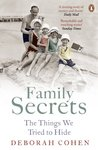 Family Secrets: The Things We Tried to Hide (Themes In British Social History)