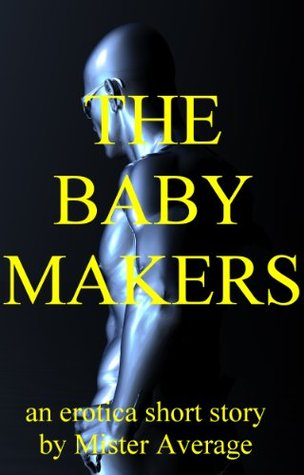 The Baby Makers  by  Mister Average