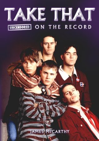 Take That - Uncensored On the Record James McCarthy