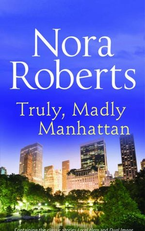 The Readdicts Book Blog: Review- Truly, Madly Manhattan by Nora Roberts