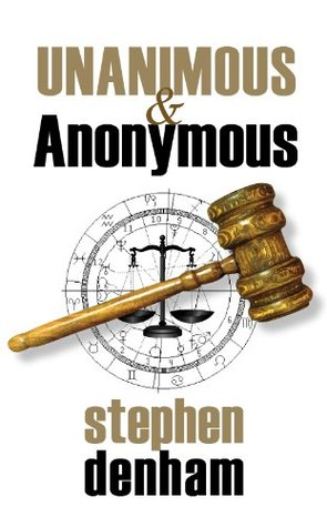 Unanimous and Anonymous  by  Stephen Denham