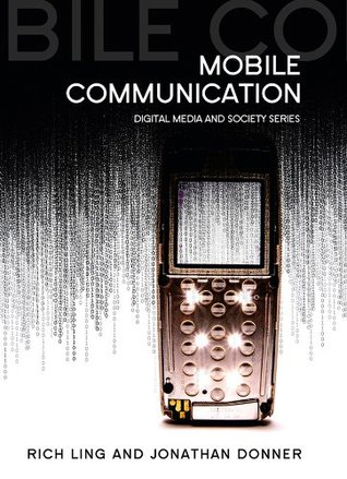 Mobile Phones and Mobile Communication  by  Rich Ling