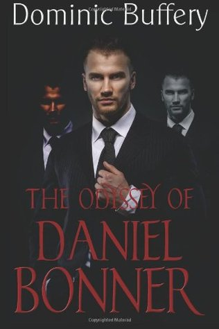 The Odyssey of Daniel Bonner by Dominic Buffery