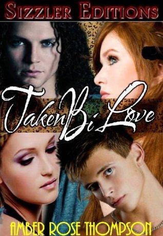 Taken Bi Love  by  Amber Rose Thompson