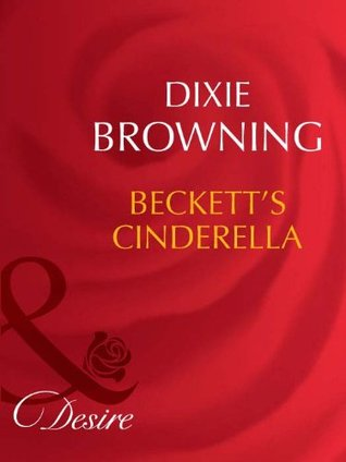 Becketts Cinderella (Mills & Boon Desire) (Becketts Fortune - Book 1) Dixie Browning