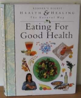 Eating For Good Health  by  Readers Digest Association