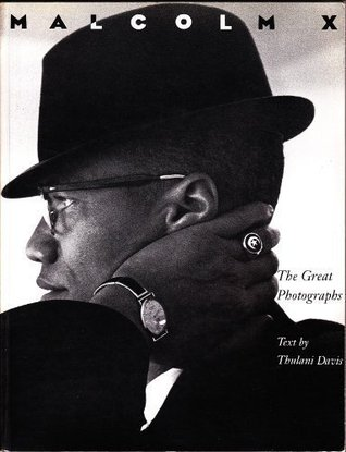 Malcolm X: The Great Photographs  by  Thulani Davis