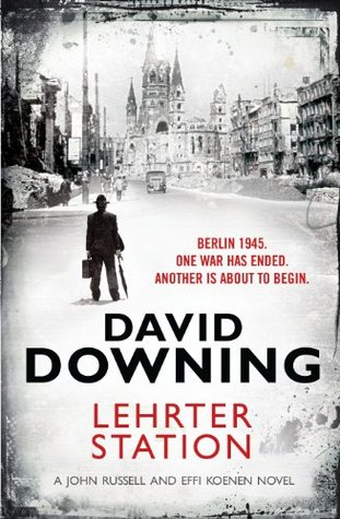 Lehrter Station : David Downing