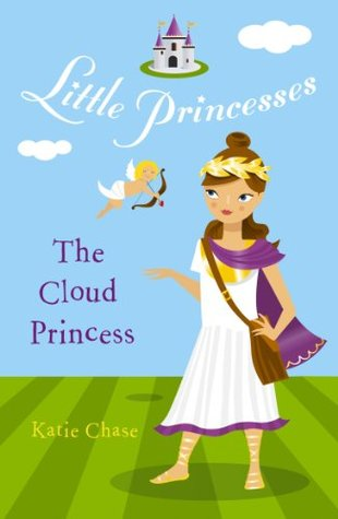 Little Princesses: The Cloud Princess  by  Katie Chase