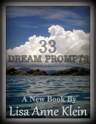 33 Dream Prompts: Using Imagination for Restful Sleep and Stress Relief Lisa Anne Klein