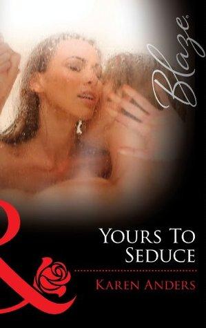 Yours to Seduce (Mills & Boon Blaze) (Women Who Dare - Book 29) Karen Anders