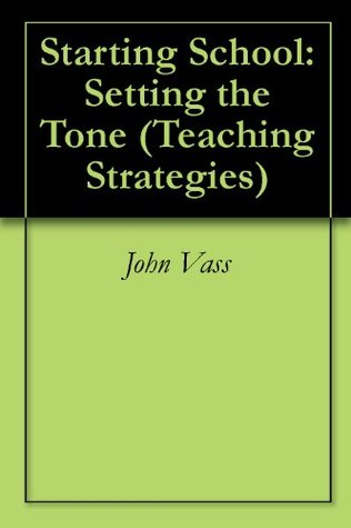 Starting School: Setting the Tone John Vass