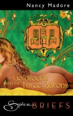 Goldilocks and the Three Barons