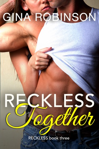 Reckless Together (Reckless, #3)