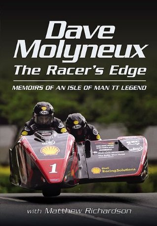 Dave Molyneux the Racers Edge: Memories of an Isle of Man Tt Legend  by  David Molyneux