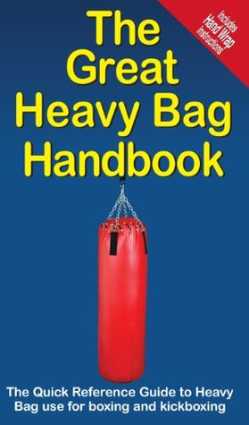 The Great Heavy Bag Handbook (The Great Handbooks)  by  Mike Jespersen