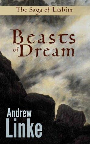 Beasts of Dream (The Saga of Lashim)  by  Andrew Linke