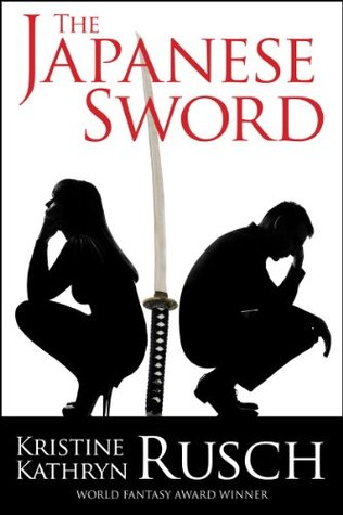 The Japanese Sword  by  Kristine Kathryn Rusch