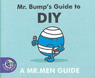 Mr. Bumps Guide To Diy  by  Roger Hargreaves