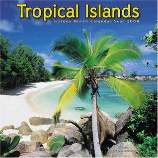 NOT A BOOK Tropical Islands 2008 Wall Calendar  by  NOT A BOOK