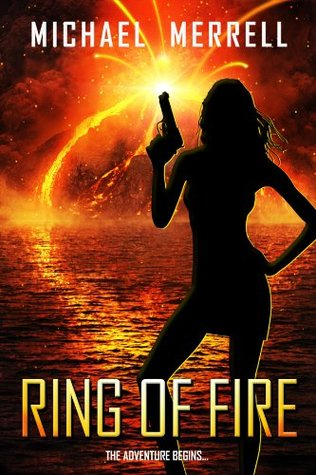 Ring of Fire the Adventure Begins  by  Michael Merrell